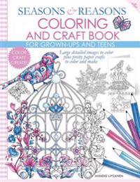 Seasons and Reasons Coloring and Craft Book: Large Detailed Images to Color Plus Pretty Paper Crafts to Color and Make