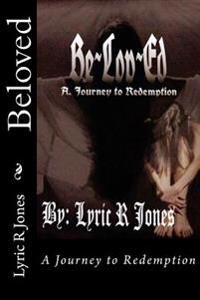 Beloved, a Journey to Redemption
