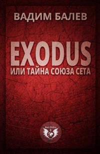 Exodus Ili Tajna Sojuza Seta