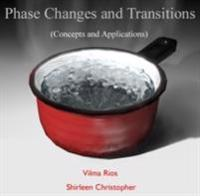 Phase Changes and Transitions (Concepts and Applications)