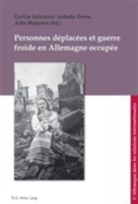 Personnes deplacees et Guerre froide en Allemagne occupee