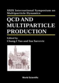 QCD AND MULTIPARTICLE PRODUCTION - PROCEEDINGS OF THE XXIX INTERNATIONAL SYMPOSIUM ON MULTIPARTICLE DYNAMICS