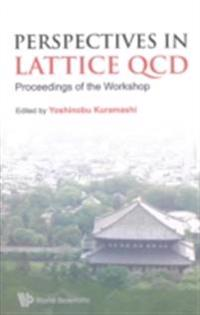 PERSPECTIVES IN LATTICE QCD - PROCEEDINGS OF THE WORKSHOP