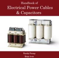 Handbook of Electrical Power Cables & Capacitors