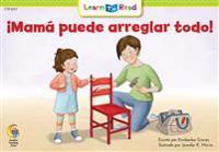 Mama Puede Arreglar Todo! = Mom Can Fix Anything