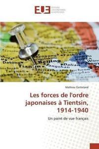 Les Forces de l'Ordre Japonaises   Tientsin, 1914-1940