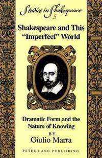 "Shakespeare and This ""Imperfect"" World"