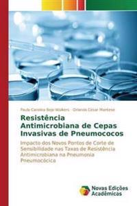 Resistencia Antimicrobiana de Cepas Invasivas de Pneumococos