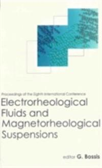 ELECTRORHEOLOGICAL FLUIDS AND MAGNETORHEOLOGICAL SUSPENSIONS (ERMR 2001) - PROCEEDINGS OF THE EIGHTH INTERNATIONAL CONFERENCE