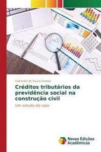 Creditos Tributarios Da Previdencia Social Na Construcao Civil