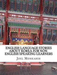 English Language Stories about Korea for Non-English Speaking Learners