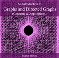 Introduction to Graphs and Directed Graphs (Concepts & Applications), An