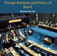 Foreign Relations and Politics of Brazil