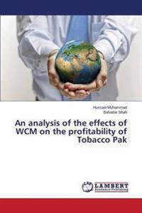 An Analysis of the Effects of Wcm on the Profitability of Tobacco Pak