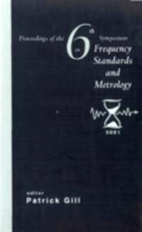 FREQUENCY STANDARDS AND METROLOGY, PROCS OF THE 6TH SYMPOSIUM