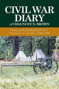 Civil War Diary of Chauncey N. Brown