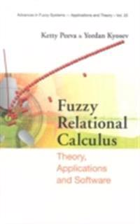 Fuzzy Relational Calculus: Theory, Applications And Software (With Cd-rom)