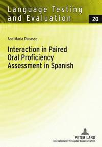 Interaction in Paired Oral Proficiency Assessment in Spanish: Rater and Candidate Input Into Evidence Based Scale Development and Construct Definition