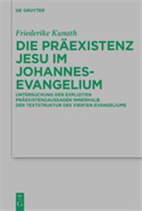 Die Präexistenz Jesu Im Johannesevangelium