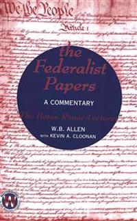 The Federalist Papers: A Commentary- The Baton Rouge Lectures