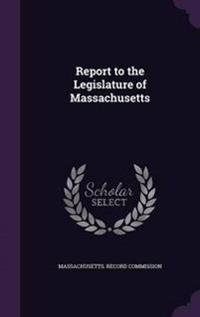 Report to the Legislature of Massachusetts