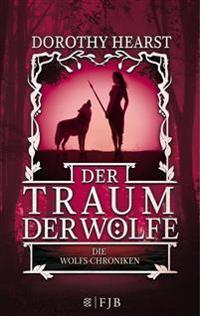 Die Wolfs-Chroniken 3 - Der Traum der Wölfe