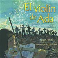 El Violin de ADA (ADA's Violin): La Historia de la Orquesta de Instrumentos Reciclados del Paraguay