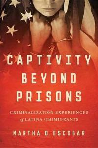 Captivity Beyond Prisons