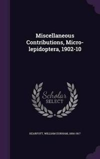 Miscellaneous Contributions, Micro-Lepidoptera, 1902-10