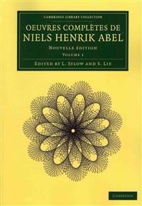 Oeuvres completes de Niels Henrik Abel