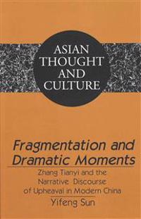 Fragmentations and Dramatic Moments