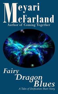 Fairy Dragon Blues: A Tales of Unification Short Story