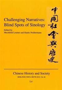 Challenging Narratives: Blind Spots of Sinology
