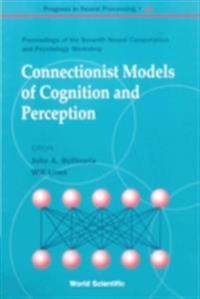 CONNECTIONIST MODELS OF COGNITION AND PERCEPTION - PROCEEDINGS OF THE SEVENTH NEURAL COMPUTATION AND PSYCHOLOGY WORKSHOP