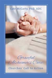 Graceful Alzheimer's Care: Churches' Call to Action