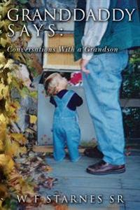 Granddaddy Says: Conversations with a Grandson