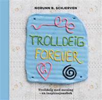 Trolldeig forever - Norunn B. Schjerven pdf epub