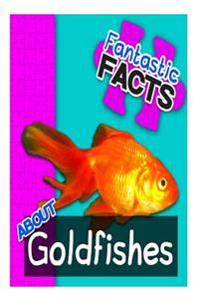 Fantastic Facts about Goldfishes: Illustrated Fun Learning for Kids