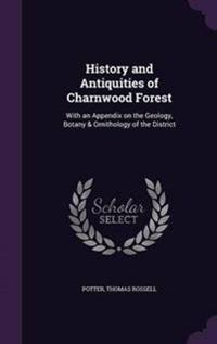 History and Antiquities of Charnwood Forest