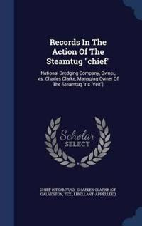 Records in the Action of the Steamtug Chief