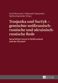 Trasjanka und Surzyk - gemischte weissrussisch-russische und ukrainisch-russische Rede