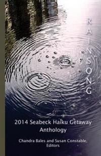 Rainsong: 2014 Seabeck Haiku Getaway Anthology
