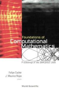 FOUNDATIONS OF COMPUTATIONAL MATHEMATICS, PROCEEDINGS OF SMALEFEST 2000