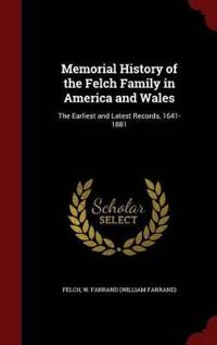 Memorial History of the Felch Family in America and Wales