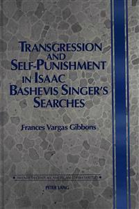 Transgression and Self-Punishment in Isaac Bashevis Singer's Searches