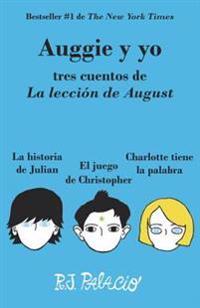 Auggie y Yo: Tres Cuentos de la Lección de August (Wonder)