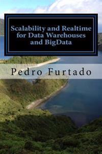 Scalability and Realtime for Data Warehouses and Bigdata: 2nd Edition