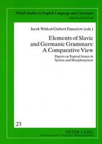 Elements of Slavic and Germanic Grammars
