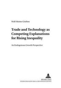 Trade And Technology As Competing Explanations For Rising Inequality