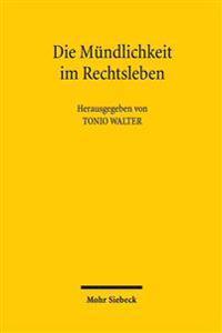 Die Mundlichkeit Im Rechtsleben: IV. Interdisziplinare Und Internationale Tagung Des Arbeitskreises Sprache Und Recht Der Universitat Regensburg Am 26